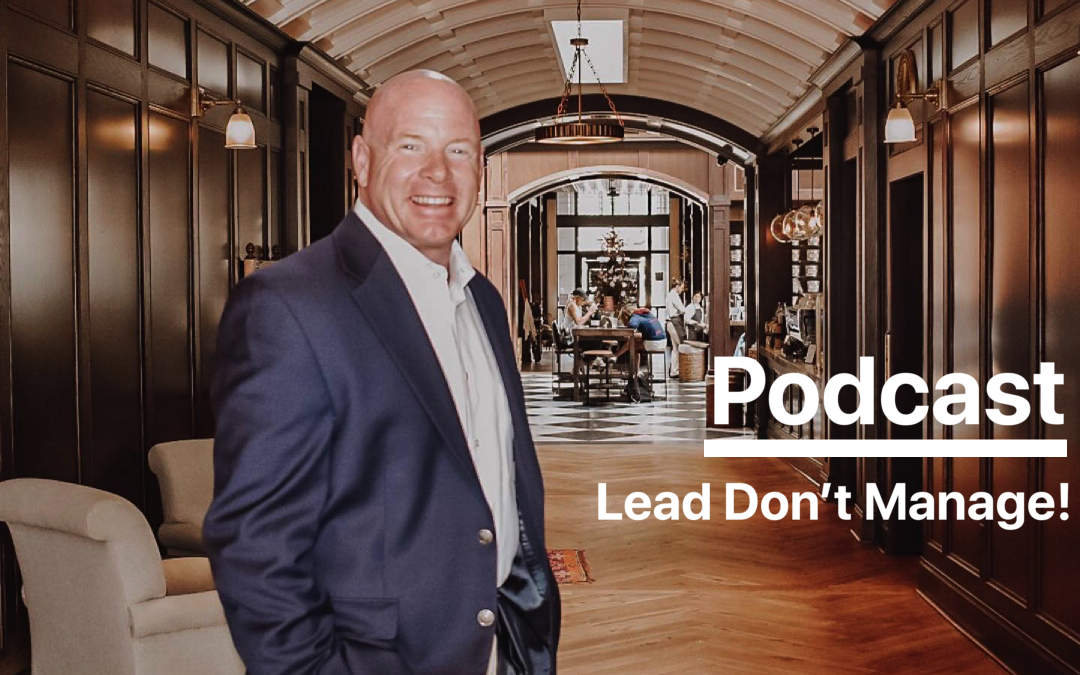 Episode #4 – Lead Don't Manage