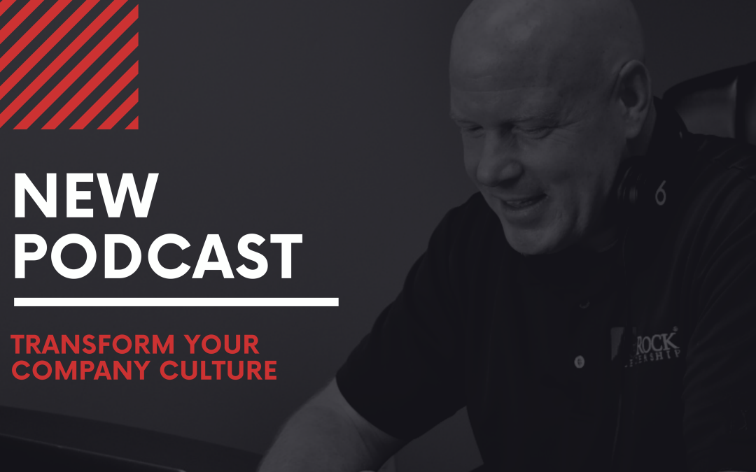 Episode #5 – Transform Your Company Culture