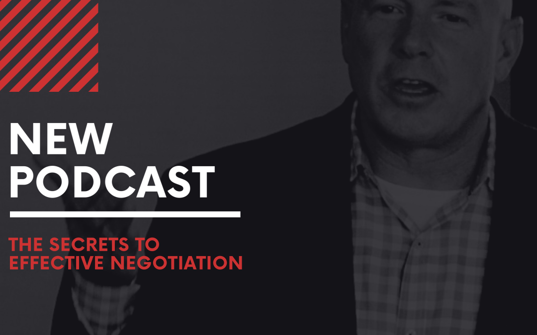 Episode #9 – The Secrets to Effective Negotiation