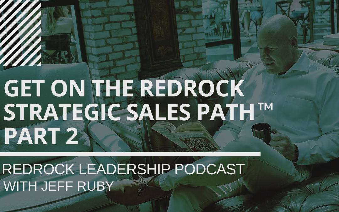 Episode #14: Get on The RedRock Strategic Sales Path -Part 2