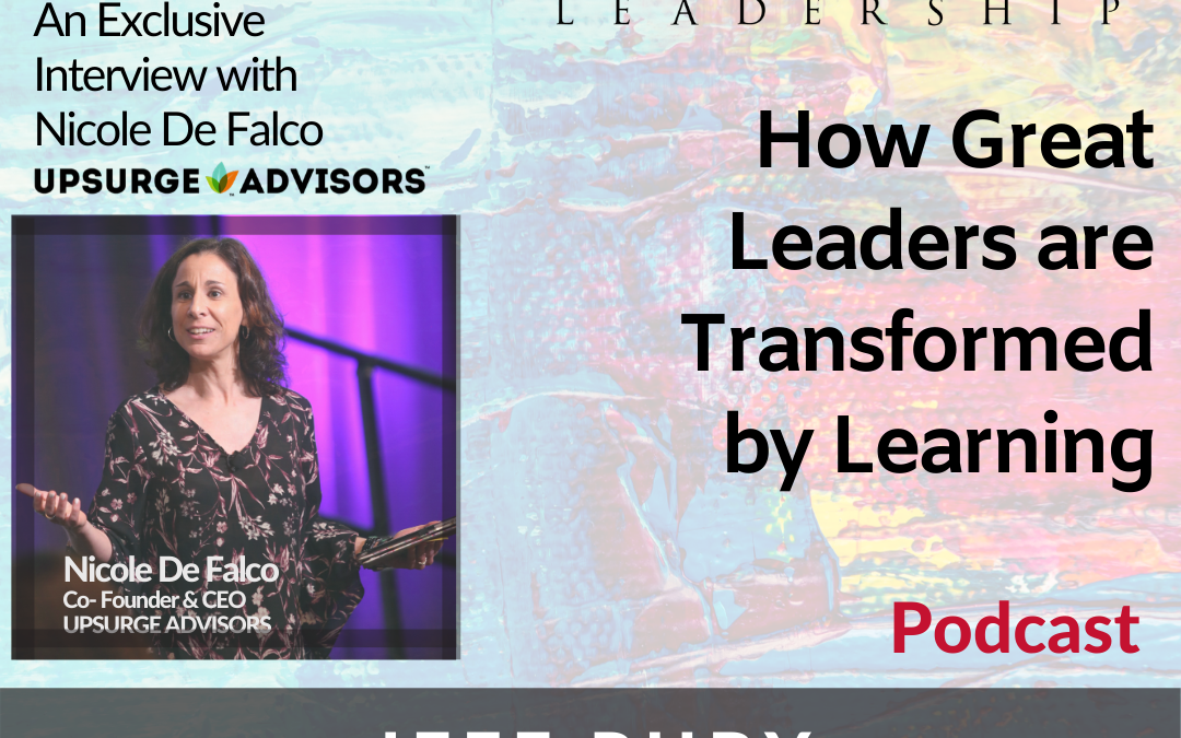 Episode #22 – How Great Leaders are Transformed by Learning
