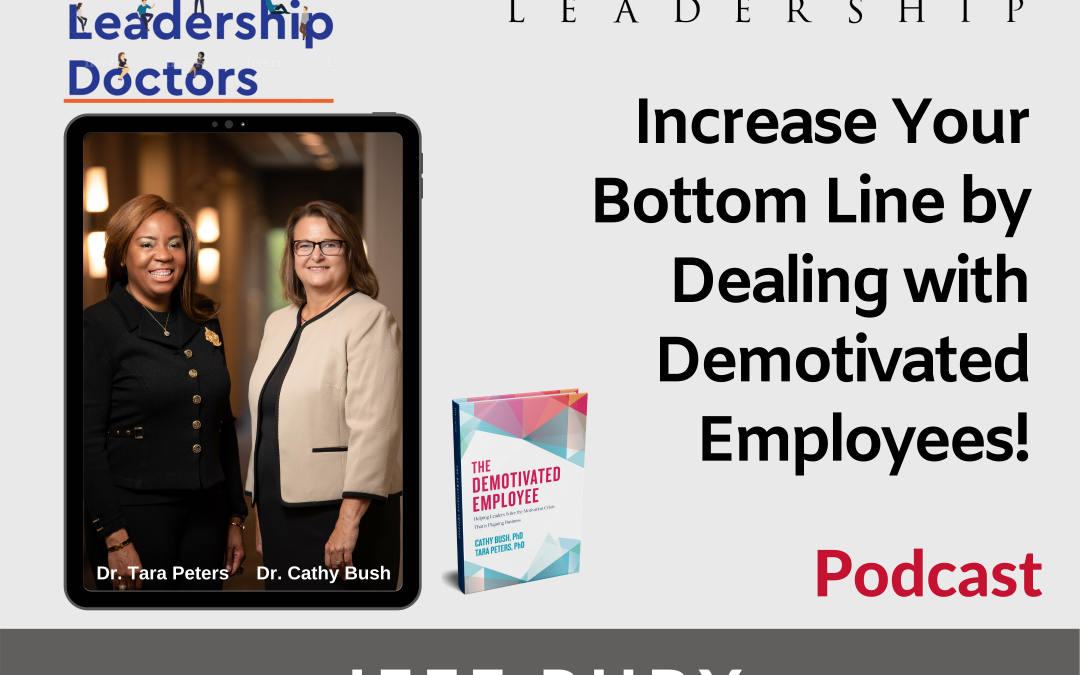 Episode #24 – Increase Your Bottom Line by Dealing with Demotivated Employees!