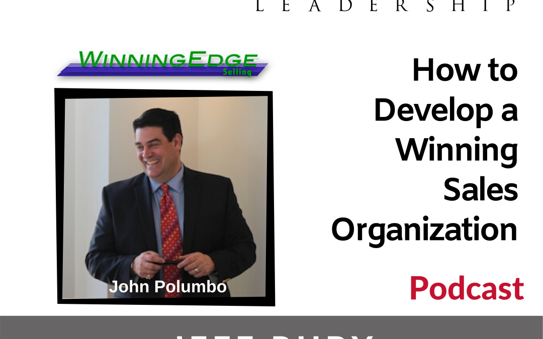 Episode #25 – How to Develop a Winning Sales Organization